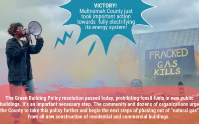 BREAKING: Dozens of Organizations Celebrate Multnomah County Resolution To Ban Fossil Fuels in New Public Buildings